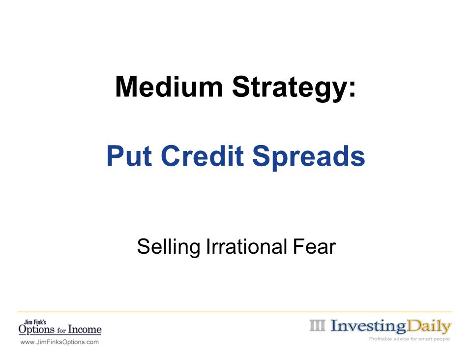 Medium Strategy: Put Credit Spreads