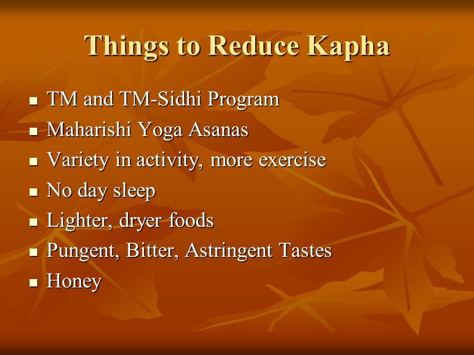 Things to Reduce Kapha TM and TM-Sidhi Program Maharishi Yoga Asanas