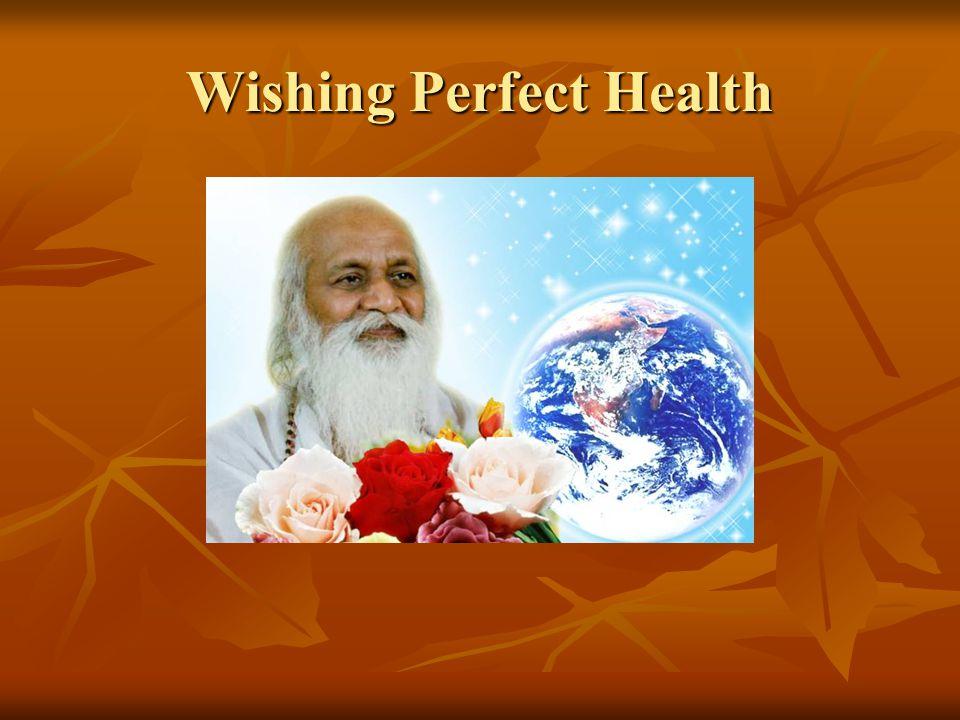 Wishing Perfect Health