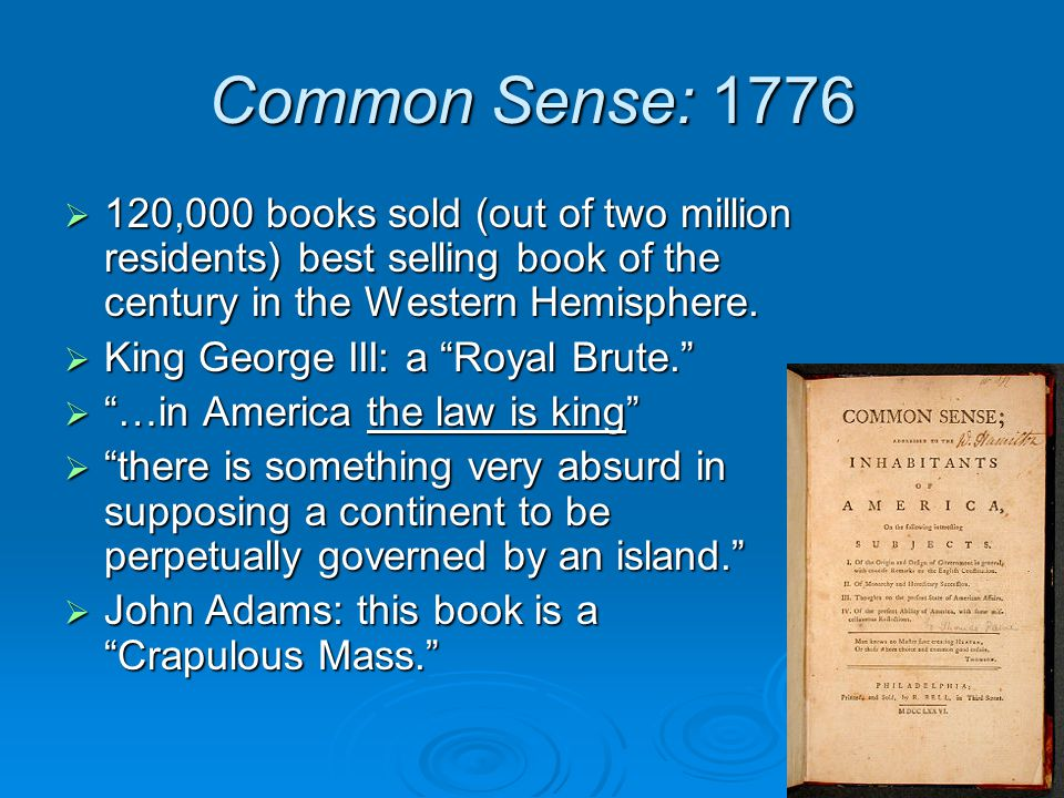 Common Sense: 1776 120,000 books sold (out of two million residents) best selling book of the century in the Western Hemisphere.