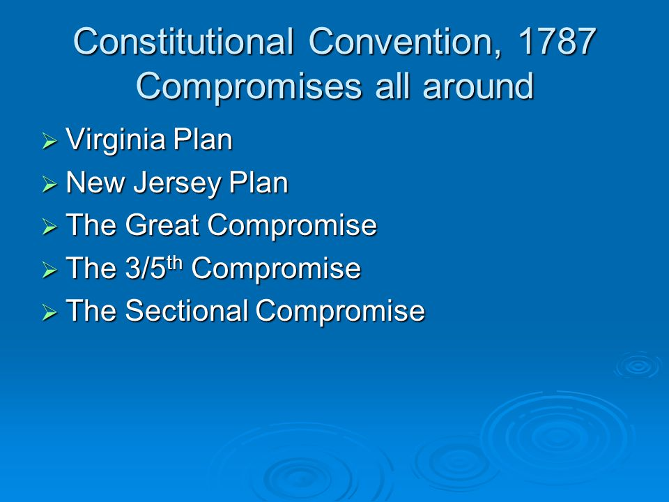 Constitutional Convention, 1787 Compromises all around