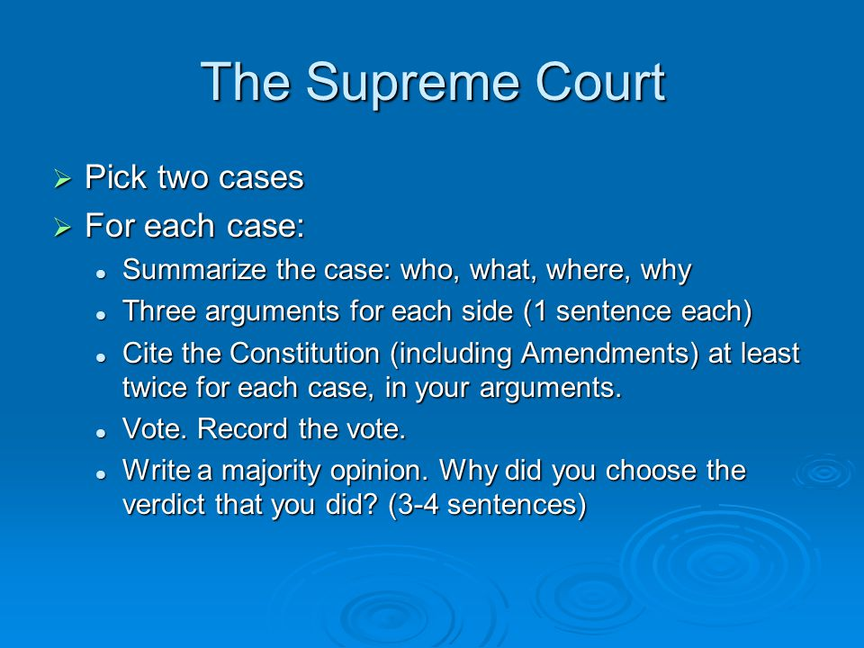 The Supreme Court Pick two cases For each case: