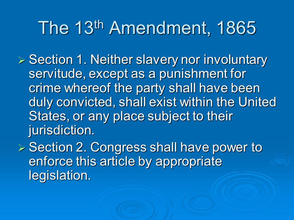 The 13th Amendment, 1865