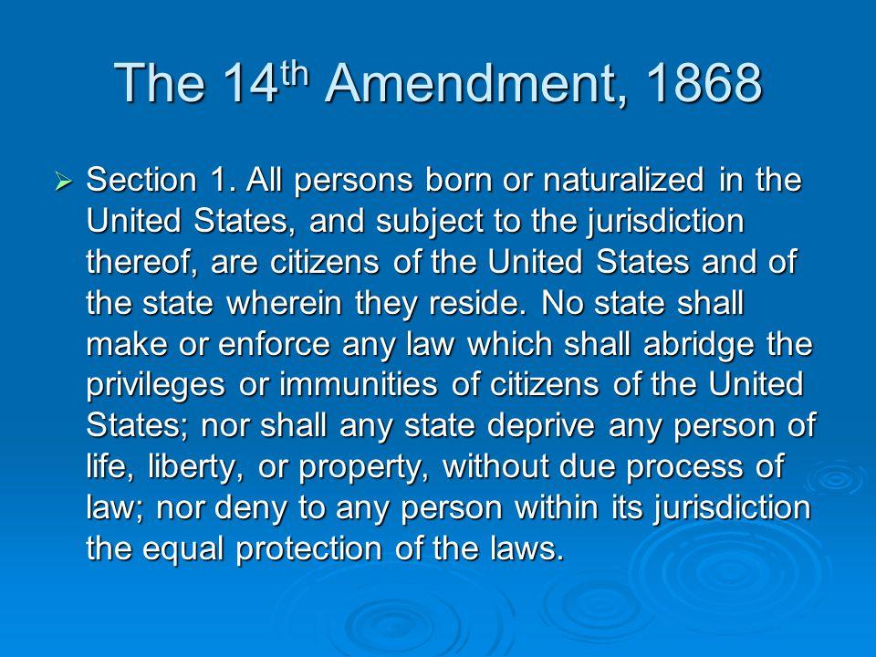 The 14th Amendment, 1868