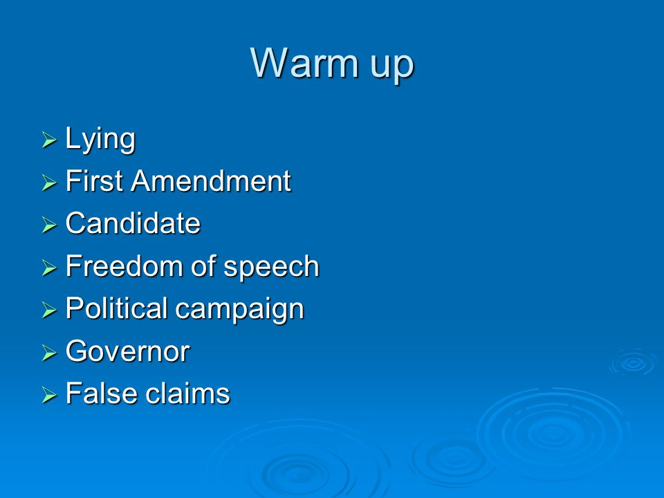 Warm up Lying First Amendment Candidate Freedom of speech