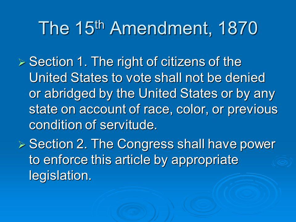 The 15th Amendment, 1870