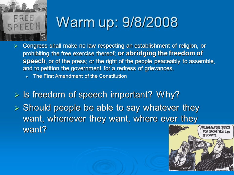 Warm up: 9/8/2008 Is freedom of speech important Why