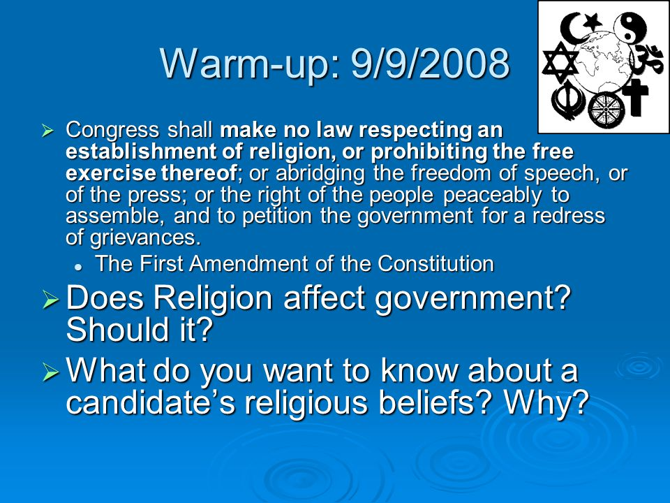 Warm-up: 9/9/2008 Does Religion affect government Should it