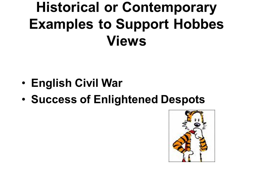 Historical or Contemporary Examples to Support Hobbes Views