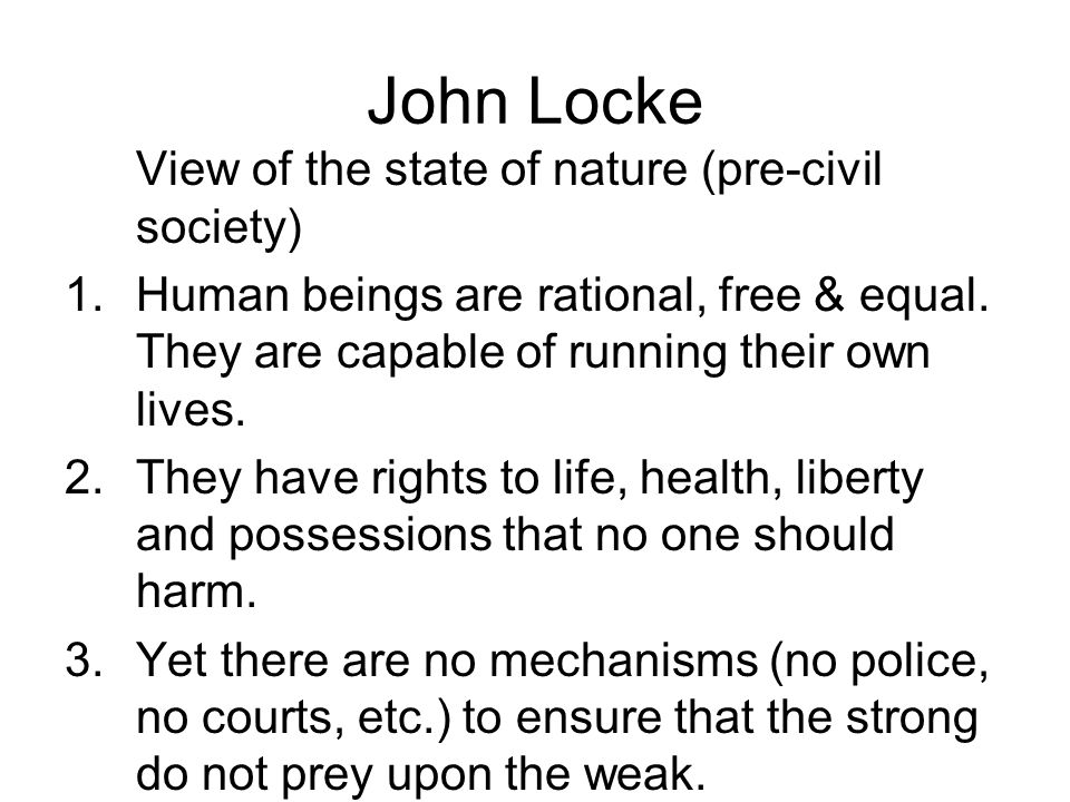 John Locke View of the state of nature (pre-civil society)