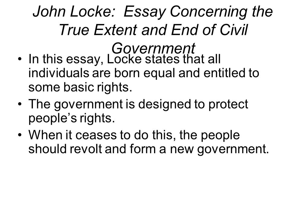 John Locke: Essay Concerning the True Extent and End of Civil Government