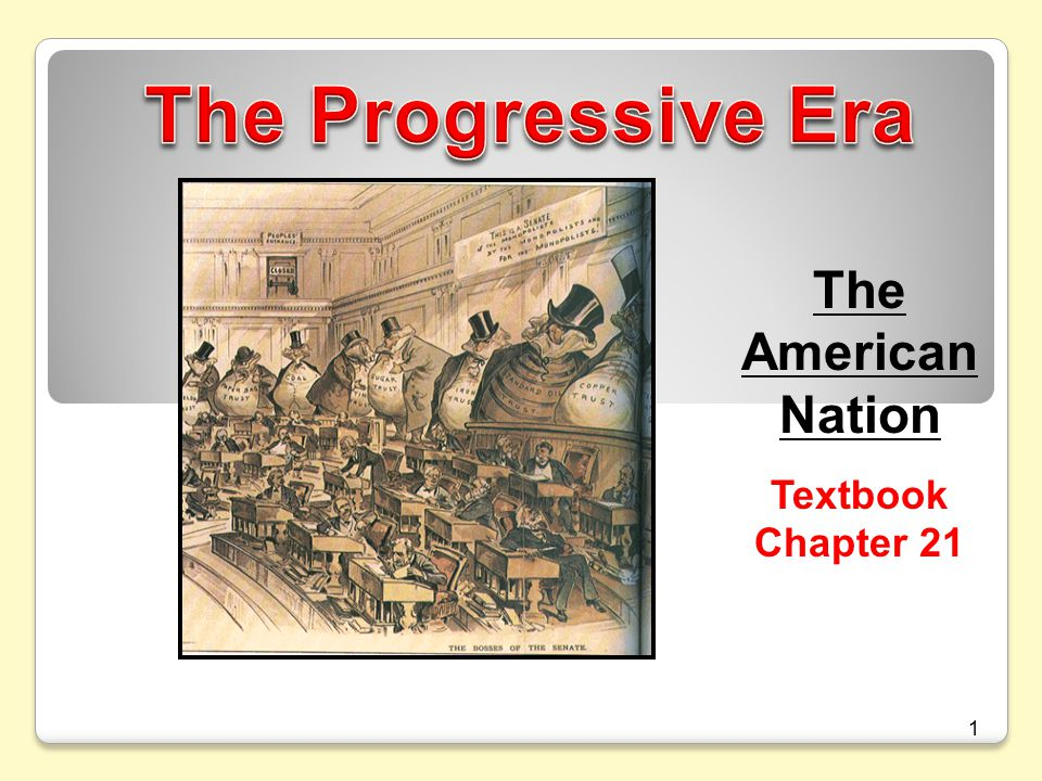 The Progressive Era The American Nation Textbook Chapter 21 1