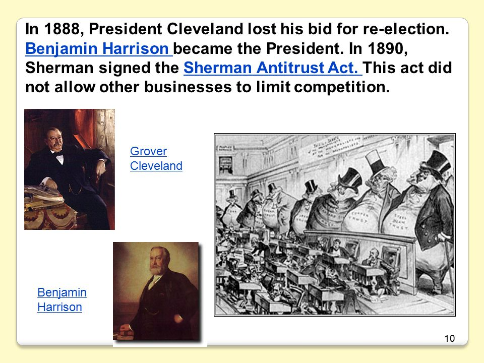 In 1888, President Cleveland lost his bid for re-election