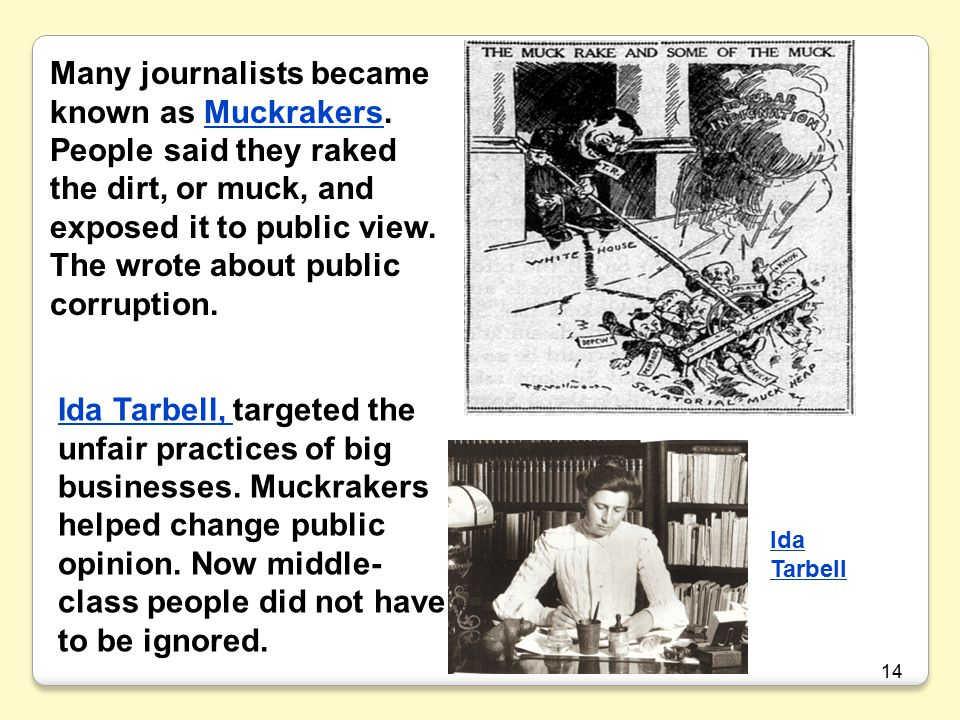 Many journalists became known as Muckrakers
