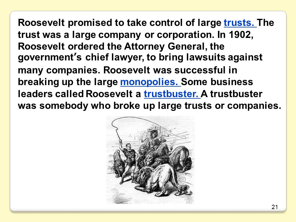 Roosevelt promised to take control of large trusts