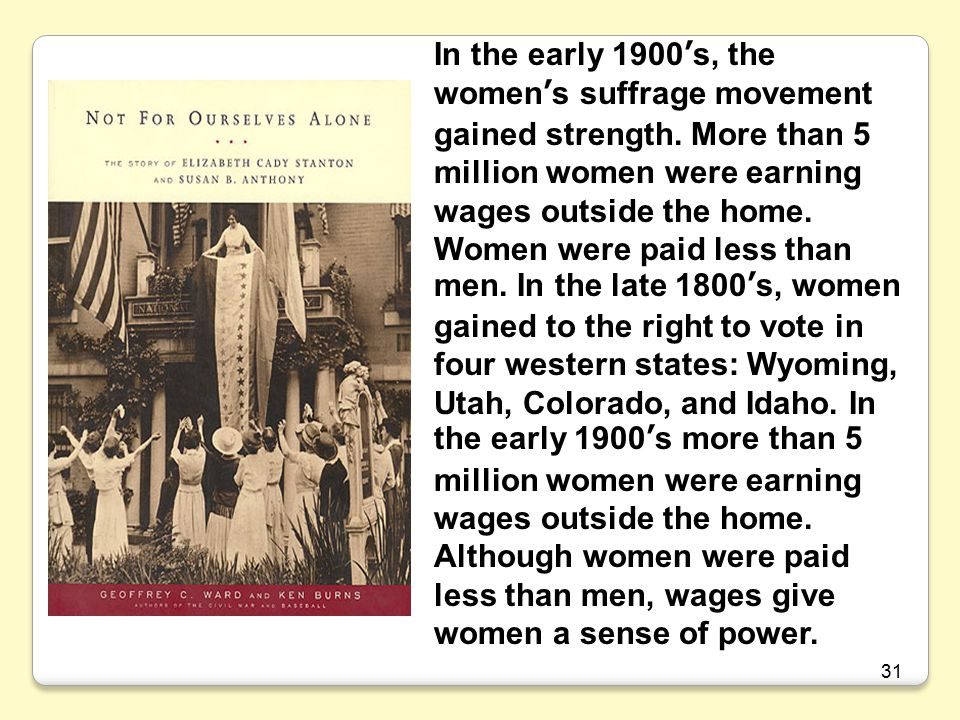 In the early 1900's, the women's suffrage movement gained strength