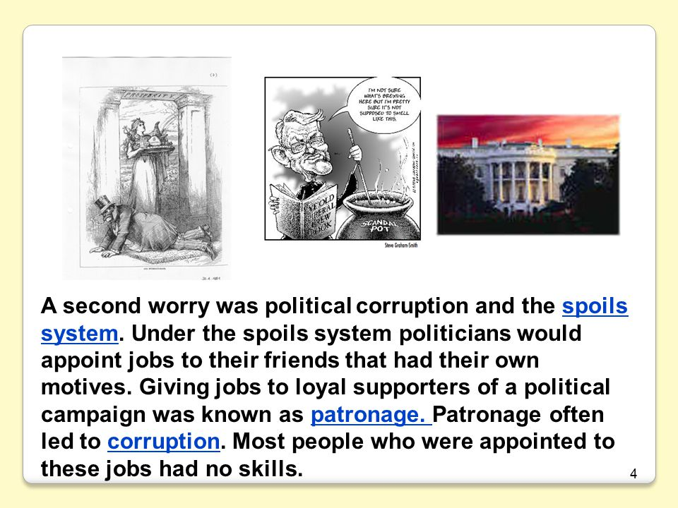 A second worry was political corruption and the spoils system