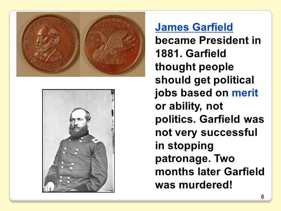 James Garfield became President in 1881