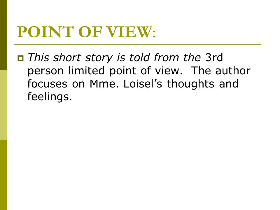 POINT OF VIEW: This short story is told from the 3rd person limited point of view.