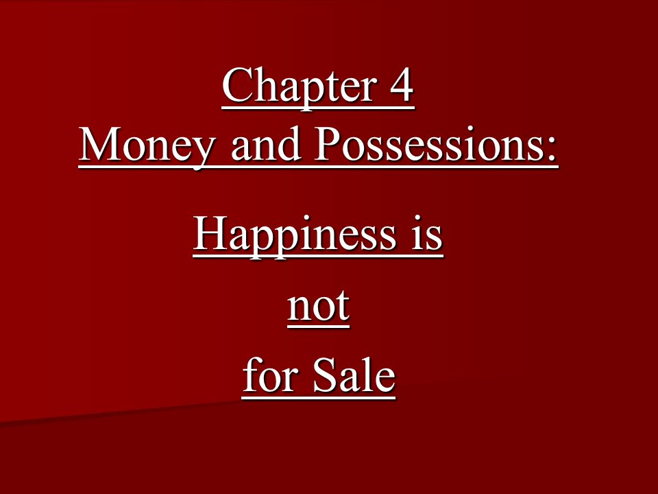 Chapter 4 Money and Possessions:
