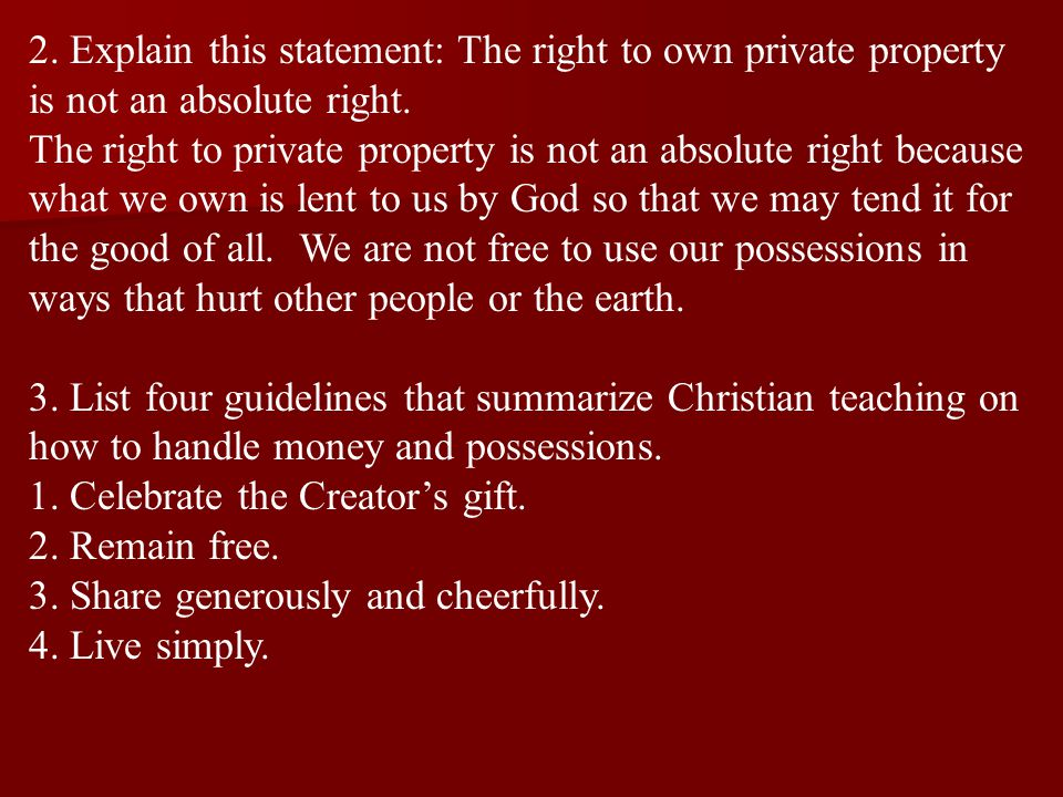 2. Explain this statement: The right to own private property is not an absolute right.