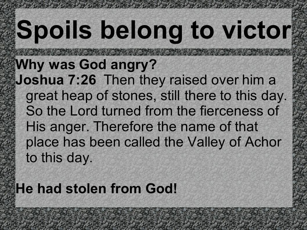 Spoils belong to victor