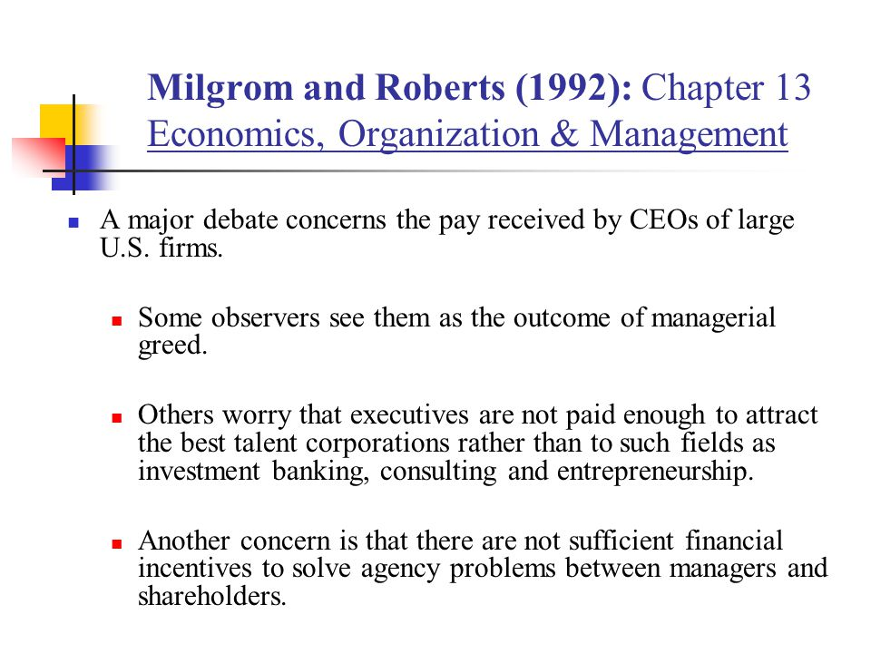 Milgrom and Roberts (1992): Chapter 13 Economics, Organization & Management