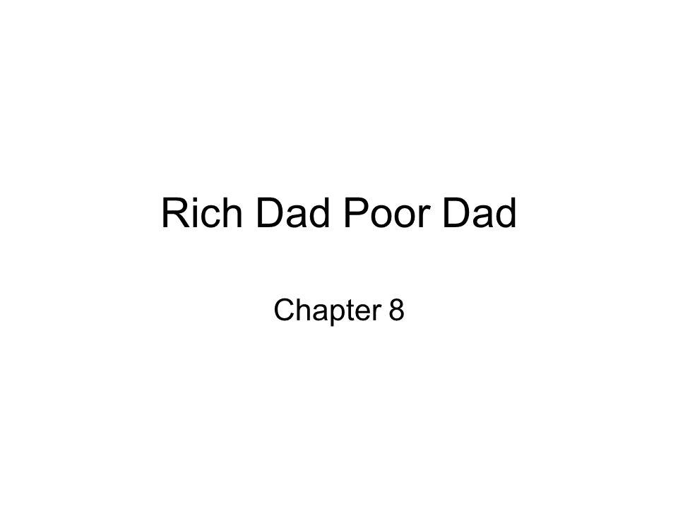 Rich Dad Poor Dad Chapter 8