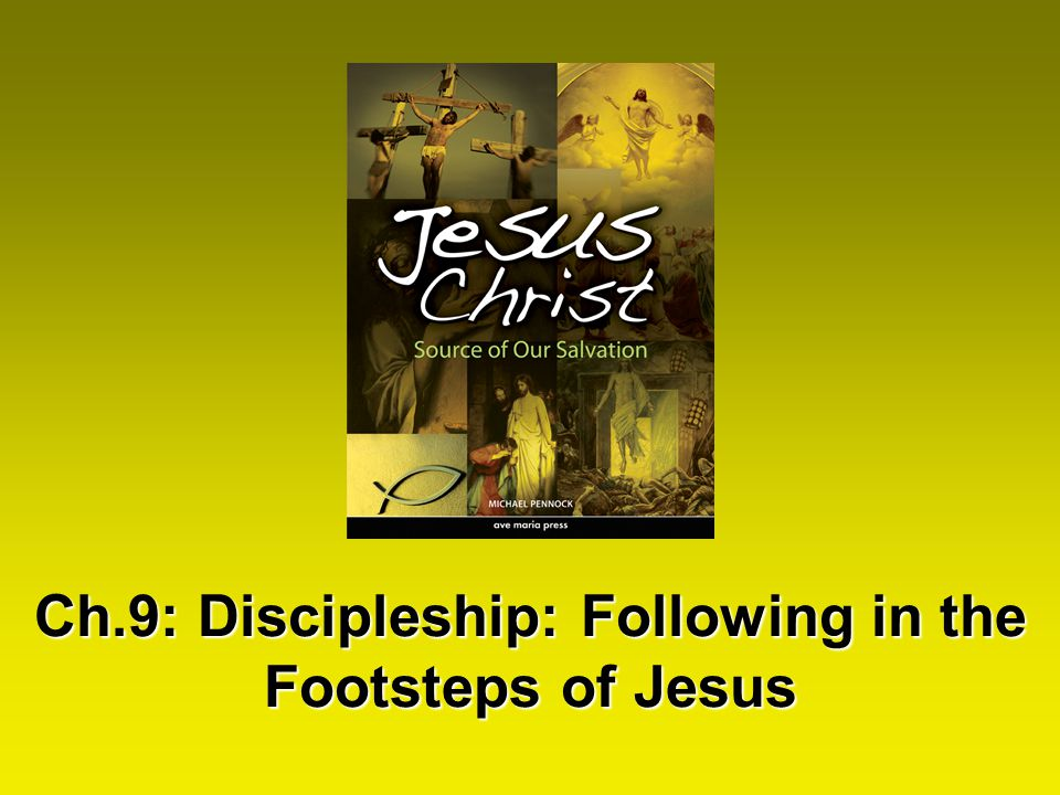 Ch.9: Discipleship: Following in the Footsteps of Jesus