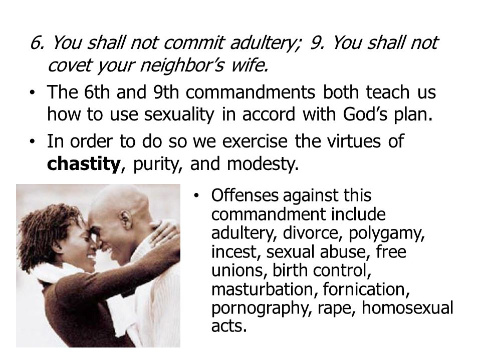 6. You shall not commit adultery; 9