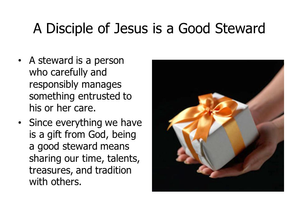 A Disciple of Jesus is a Good Steward