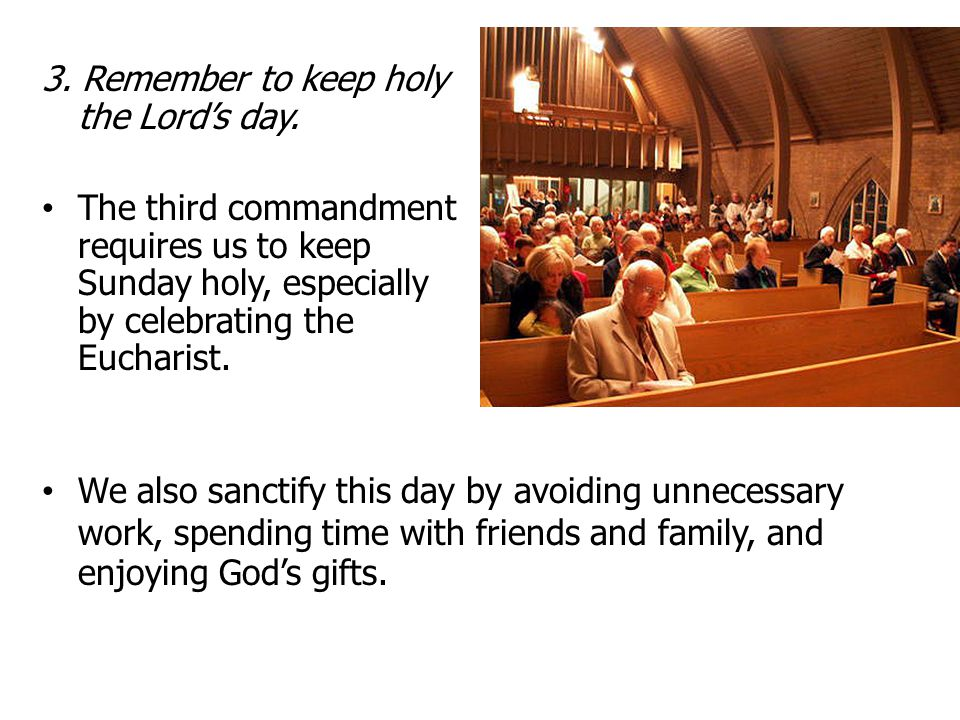 3. Remember to keep holy the Lord's day.
