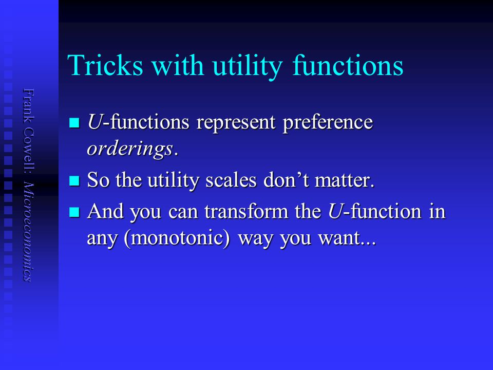 Tricks with utility functions