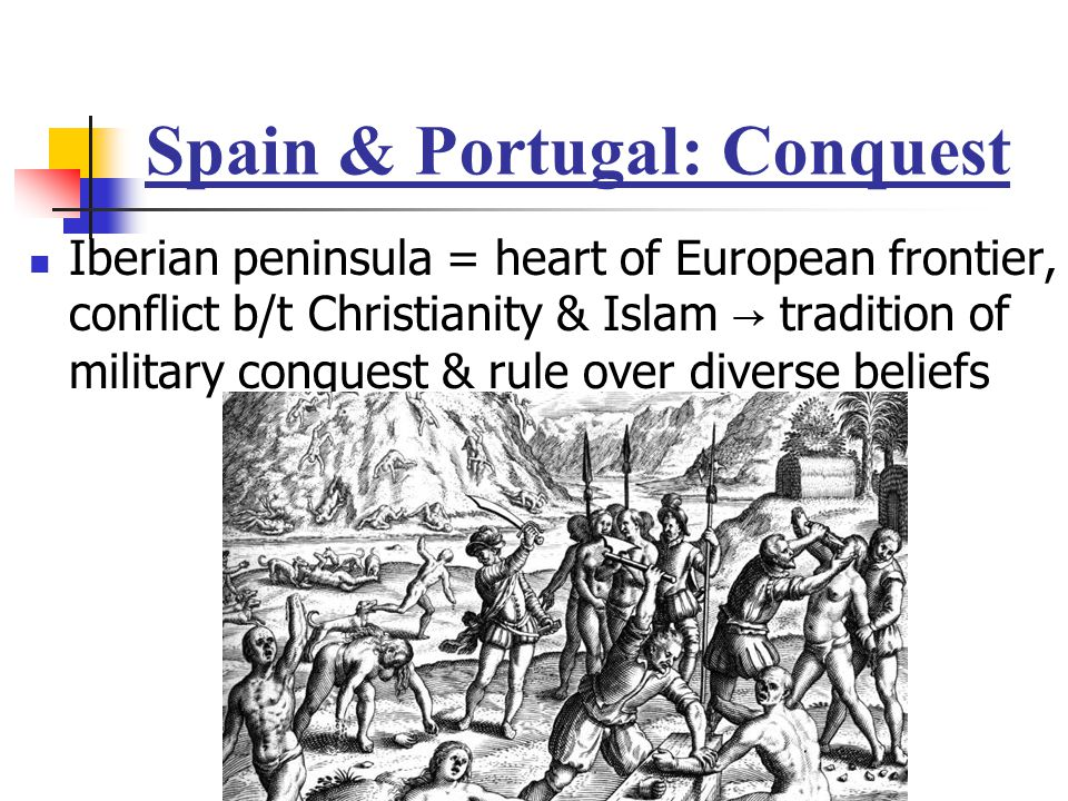 Spain & Portugal: Conquest