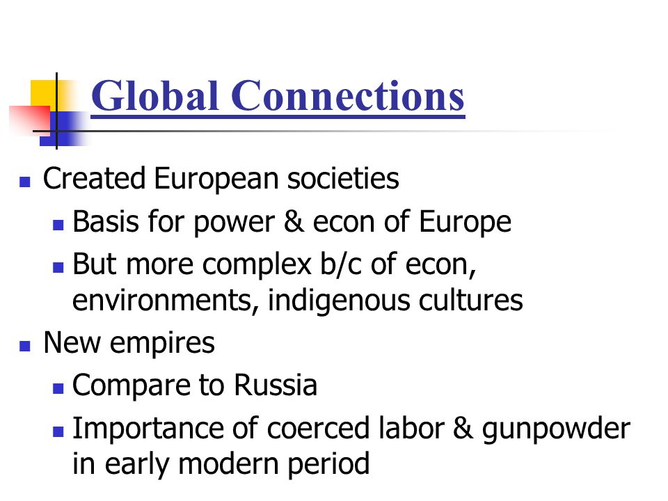 Global Connections Created European societies