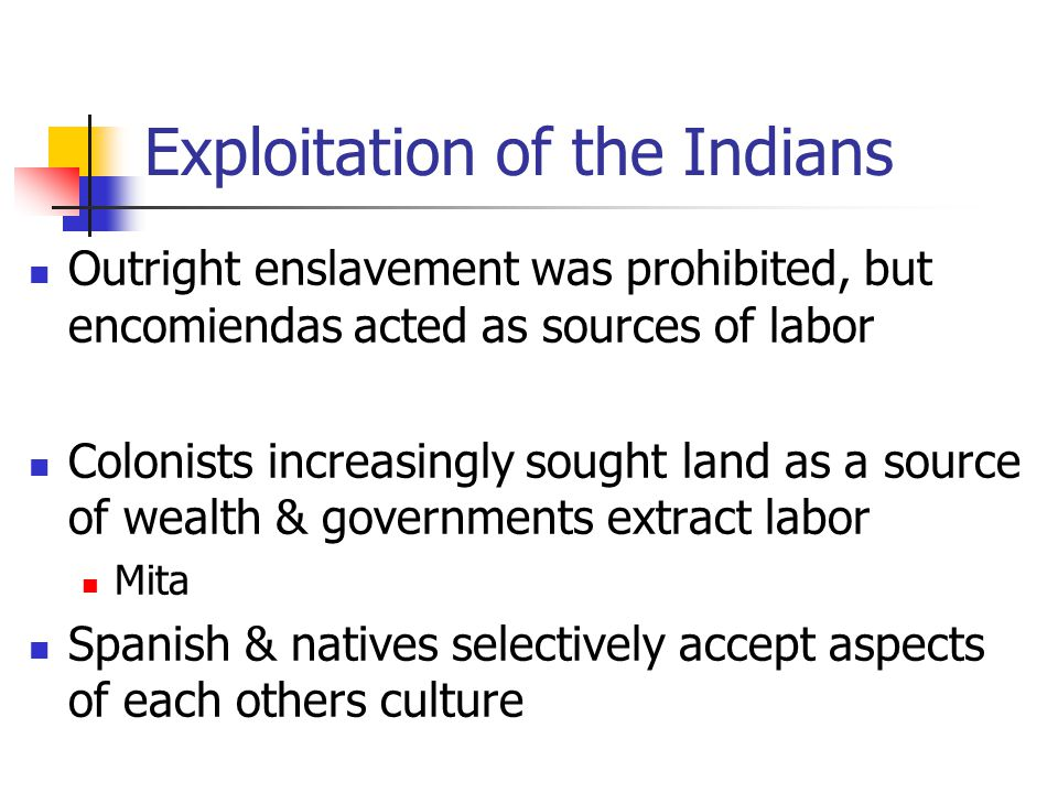 Exploitation of the Indians