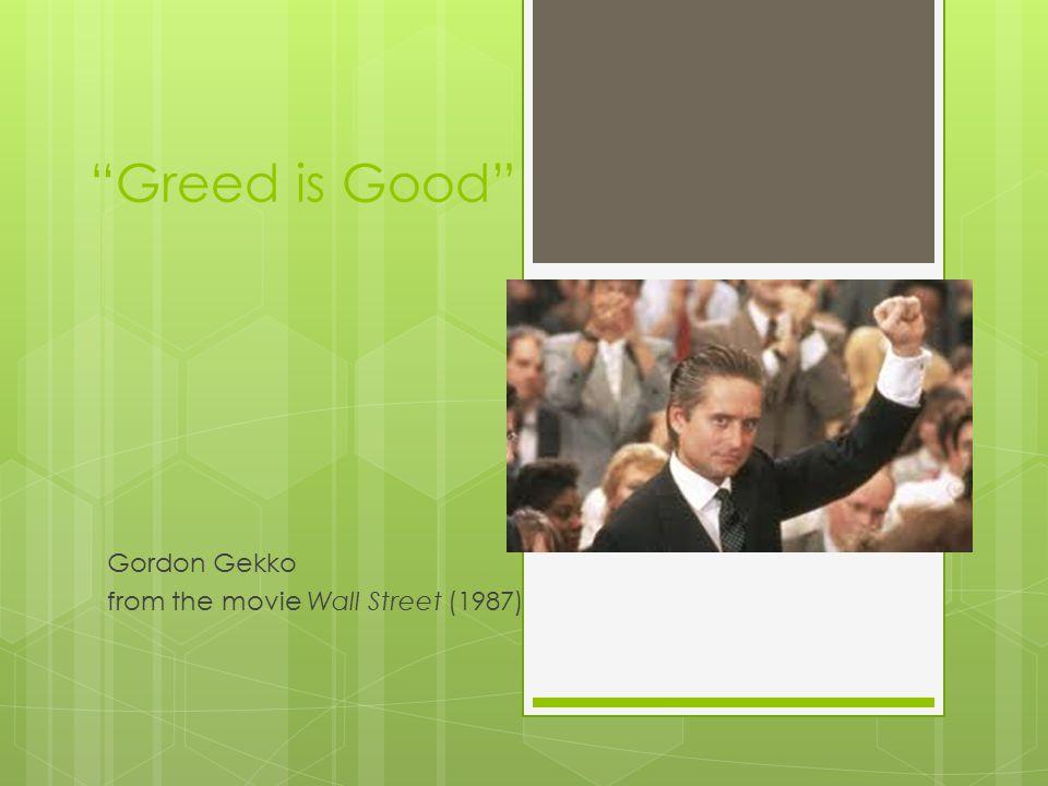 Gordon Gekko from the movie Wall Street (1987)