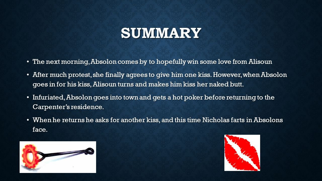 Summary The next morning, Absolon comes by to hopefully win some love from Alisoun.