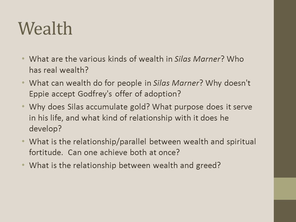Wealth What are the various kinds of wealth in Silas Marner Who has real wealth