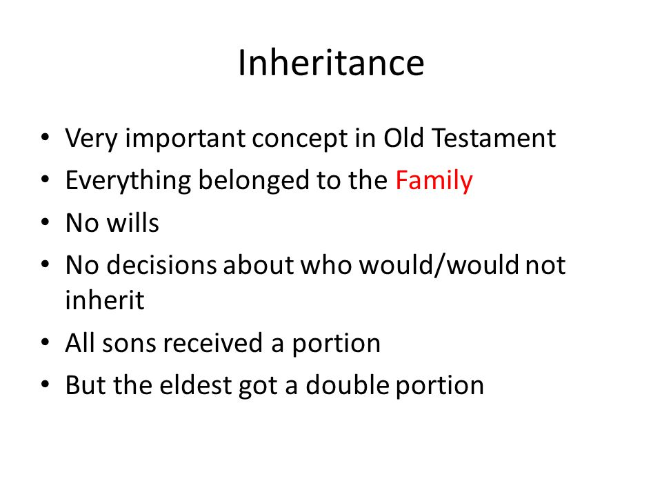 Inheritance Very important concept in Old Testament
