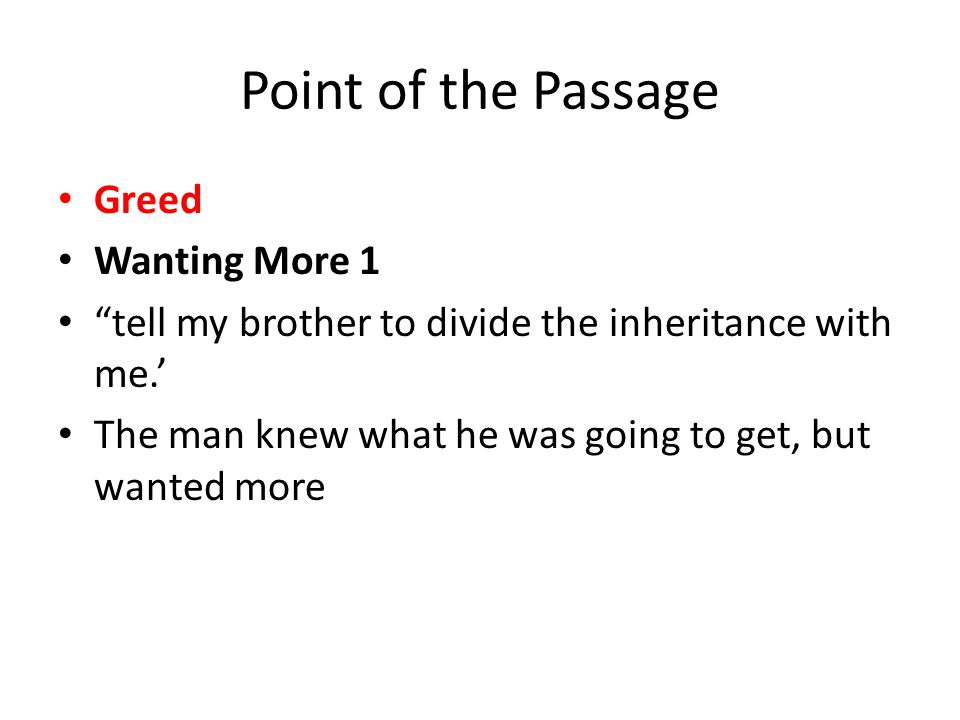 Point of the Passage Greed Wanting More 1
