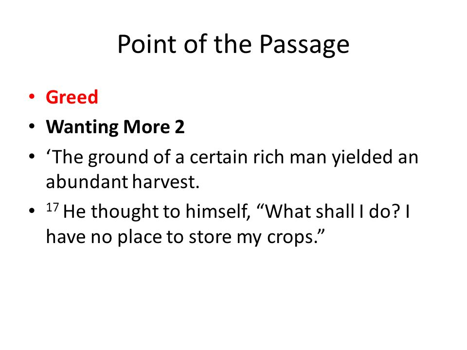 Point of the Passage Greed Wanting More 2