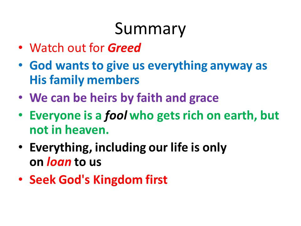 Summary Watch out for Greed