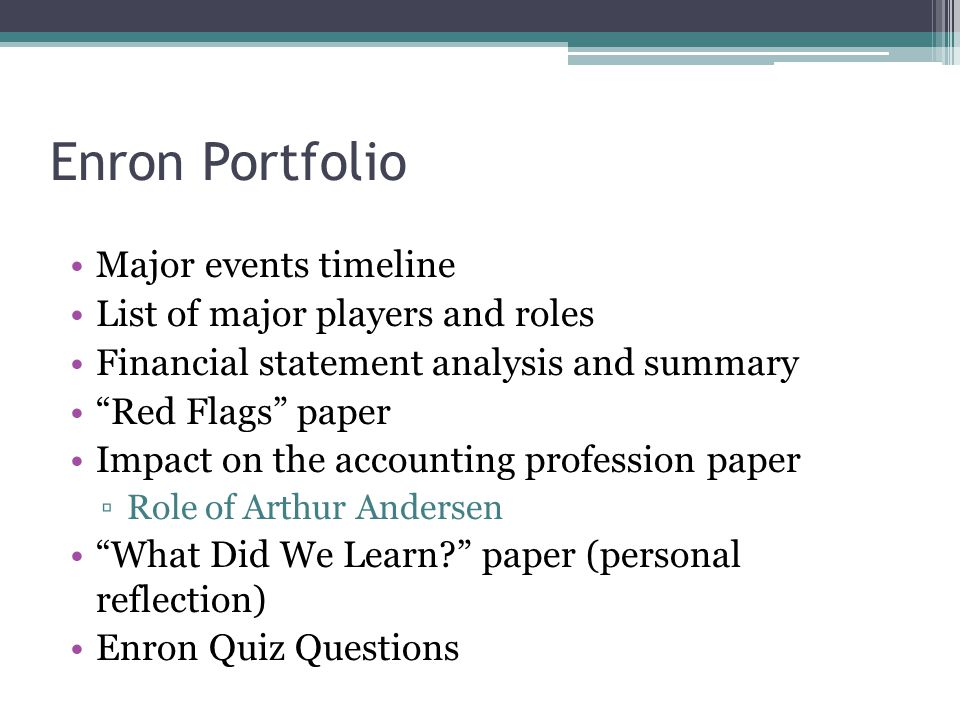 Enron Portfolio Major events timeline List of major players and roles