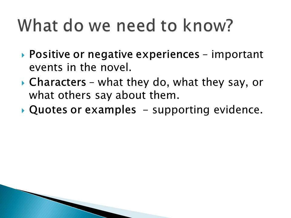 What do we need to know Positive or negative experiences – important events in the novel.