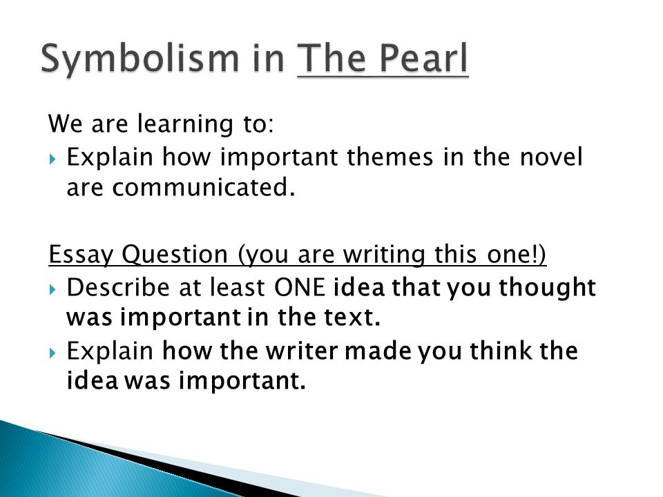 Symbolism in The Pearl We are learning to: