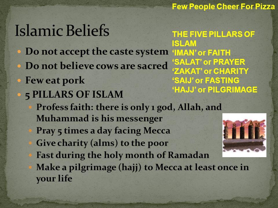 Islamic Beliefs Do not accept the caste system