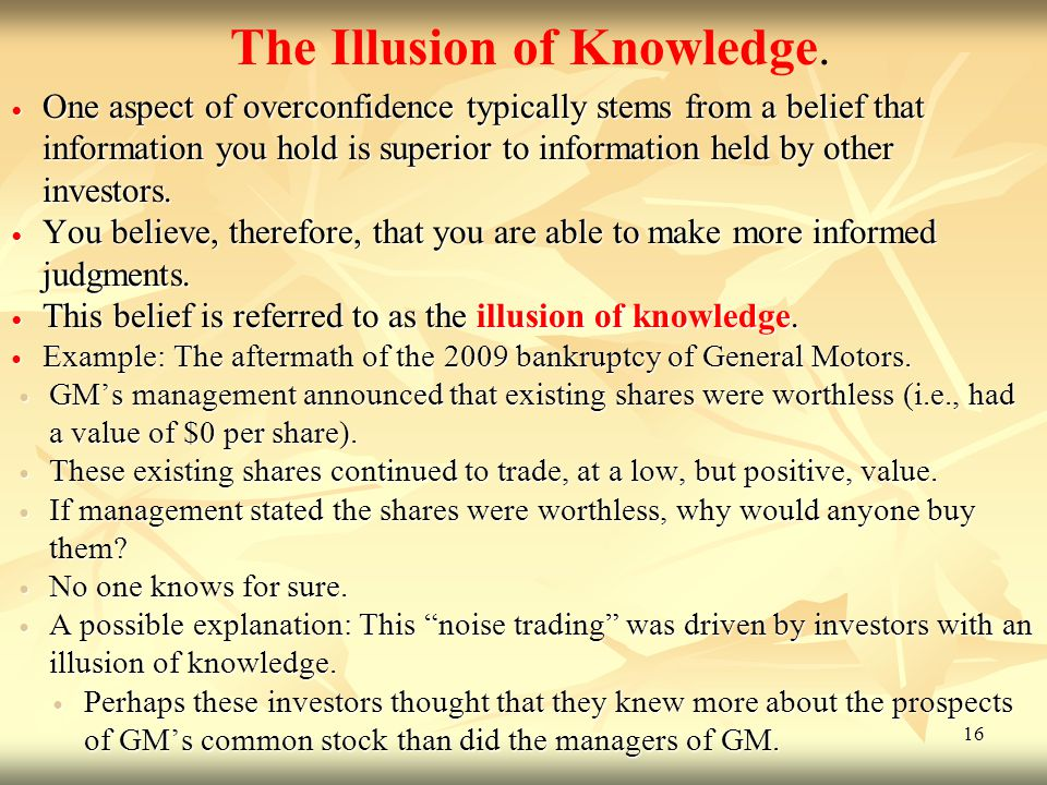 The Illusion of Knowledge.