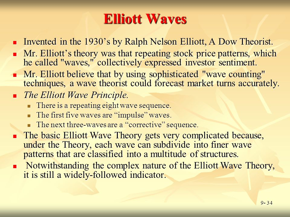 Elliott Waves Invented in the 1930's by Ralph Nelson Elliott, A Dow Theorist.