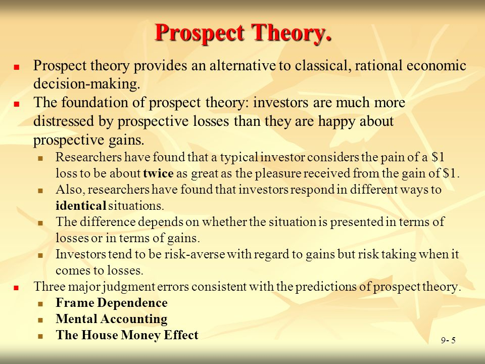 Prospect Theory. Prospect theory provides an alternative to classical, rational economic decision-making.